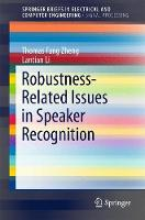 Robustness Related Issues in Speaker Recognition by Thomas Fang Zheng