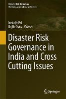 Disaster Risk Governance in India and Cross Cutting Issues by Rajib Shaw