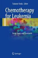 Chemotherapy for Leukemia Novel Drugs and Treatment by Takanori Ueda