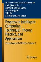 Progress in Intelligent Computing Techniques: Theory, Practice, and Applications Proceedings of ICACNI 2016, Volume 2 by Pankaj Kumar Sa