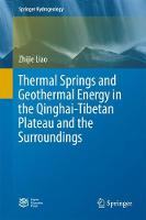 Thermal Springs and Geothermal Energy in the Qinghai-Tibetan Plateau and the Surroundings by Zhijie Liao