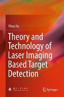 Theory and Technology of Laser Imaging Based Target Detection by Yihua Hu