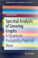 Spectral Analysis of Growing Graphs A Quantum Probability Point of View by Nobuaki Obata