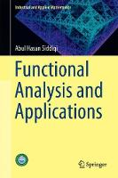 Functional Analysis and Applications by Abul Hasan Siddiqi