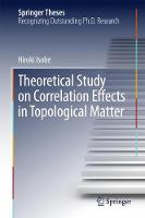 Theoretical Study on Correlation Effects in Topological Matter by Hiroki Isobe