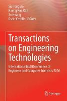 Transactions on Engineering Technologies International MultiConference of Engineers and Computer Scientists 2016 by Sio-Iong Ao