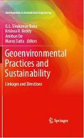 Geoenvironmental Practices and Sustainability Linkages and Directions by G. L. Sivakumar Babu