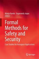 Formal Methods for Safety and Security Case Studies for Aerospace Applications by Manju Nanda