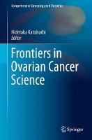 Frontiers in Ovarian Cancer Science by Hidetaka Katabuchi