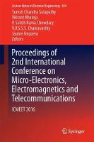 Proceedings of 2nd International Conference on Micro-Electronics, Electromagnetics and Telecommunications ICMEET 2016 by Suresh Chandra Satapathy