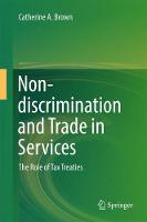 Non-discrimination and Trade in Services The Role of Tax Treaties by Catherine A. Brown