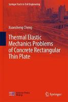 Thermal Elastic Mechanics Problems of Concrete Rectangular Thin Plate by Xuansheng Cheng