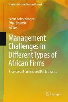 Management Challenges in Different Types of African Firms Processes, Practices and Performance by Leona Achtenhagen