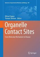 Organelle Contact Sites From Molecular Mechanism to Disease by Mitsuo Tagaya