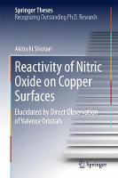 Reactivity of Nitric Oxide on Copper Surfaces Elucidated by Direct Observation of Valence Orbitals by Akitoshi Shiotari