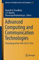 Advanced Computing and Communication Technologies Proceedings of the 10th ICACCT, 2016 by Ramesh K. Choudhary