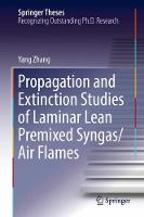 Propagation and Extinction Studies of Laminar Lean Premixed Syngas/Air Flames by Yang Zhang