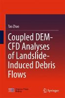 Coupled DEM-CFD Analyses of Landslide-Induced Debris Flows by Tao Zhao