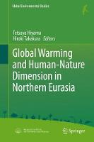 Global Warming and Human - Nature Dimension in Northern Eurasia by Tetsuya Hiyama