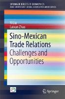 Sino-Mexican Trade Relations Challenges and Opportunities by Yi Liu, Laixun Zhao