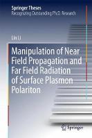 Manipulation of Near Field Propagation and Far Field Radiation of Surface Plasmon Polariton by Lin Li