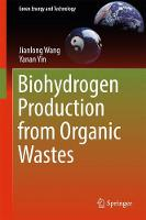 Biohydrogen Production from Organic Wastes by Jianlong Wang