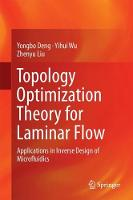 Topology Optimization Theory for Laminar Flow Applications in Inverse Design of Microfluidics by Zhenyu Liu