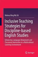 Inclusive Teaching Strategies for Discipline-based English Studies Enhancing Language Attainment and Classroom Interaction in a Multicultural Learning Environment by Shen Chen