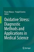 Oxidative Stress: Diagnostic Methods and Applications in Medical Science by Pranjal Chandra