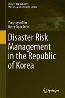 Disaster Risk Management in the Republic of Korea by Yong-Kyun Kim, Hong-Gyoo Sohn
