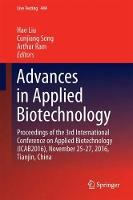 Advances in Applied Biotechnology Proceedings of the 3rd International Conference on Applied Biotechnology (ICAB2016), November 25-27, 2016, Tianjin, China by Hao Liu