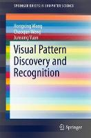 Visual Pattern Discovery and Recognition by Junsong Yuan, Chaoqun Weng