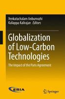 Globalization of Low-Carbon Technologies The Impact of the Paris Agreement by Venkatachalam Anbumozhi