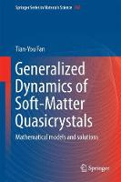 Generalized Dynamics of Soft-Matter Quasicrystals Mathematical models and solutions by Tian-You Fan