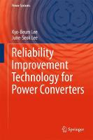 Reliability Improvement Technology for Power Converters by Kyo-Beum Lee, June-Seok Lee