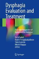 Dysphagia Evaluation and Treatment From the Perspective of Rehabilitation Medicine by Eiichi Saitoh
