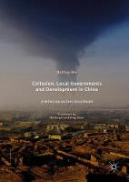 Collusion, Local Governments and Development in China A Reflection on the China Model by Huihua Nie