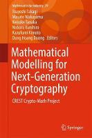Mathematical Modelling for Next-Generation Cryptography CREST Crypto-Math Project by Tsuyoshi Takagi