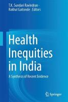 Health Inequities in India A Synthesis of Recent Evidence by Ravindran T. K. Sundari