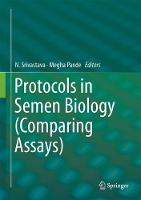 Protocols in Semen Biology (Comparing Assays) by N. Srivastava