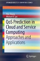 QoS Prediction in Cloud and Service Computing Approaches and Applications by Yilei Zhang, Michael R. Lyu