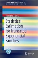 Statistical Estimation for Truncated Exponential Families by Masafumi Akahira