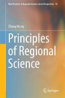 Principles of Regional Science by Zheng Wang