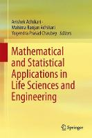 Mathematical and Statistical Applications in Life Sciences and Engineering by Avishek Adhikari