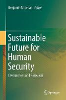 Sustainable Future for Human Security Environment and Resources by Benjamin McLellan