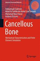 Cancellous Bone Mechanical Characterization and Finite Element Simulation by Ardiyansyah Syahrom, Muhamad Noor Harun, Andreas Ochsner