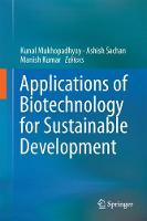 Applications of Biotechnology for Sustainable Development by Kunal Mukhopadhyay