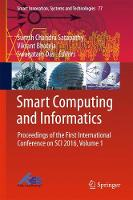 Smart Computing and Informatics Proceedings of the First International Conference on SCI 2016, Volume 1 by Suresh Chandra Satapathy