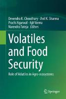 Volatiles and Food Security Role of Volatiles in Agro-ecosystems by Devendra Kumar Choudhary