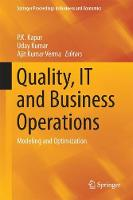 Quality, IT and Business Operations Modeling and Optimization by P. K. Kapur